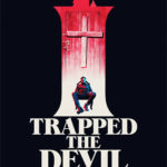 Movie Review – I Trapped the Devil (2019)