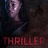 Movie Review - Thriller (2019)