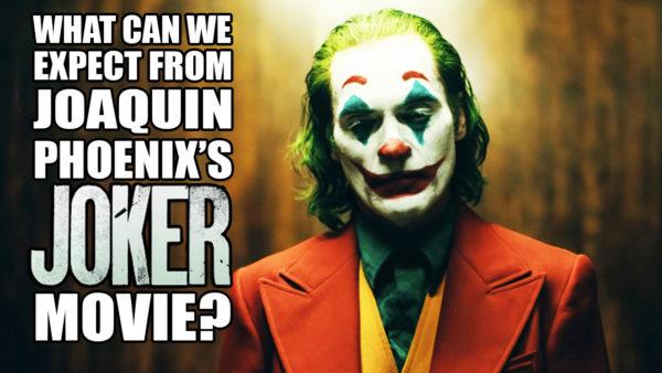 What Can We Expect from Joaquin Phoenix's Joker Movie? | Flickering Myth Podcast Mini
