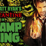 Cast Matt Ryan's Constantine in Swamp Thing! | Flickering Myth Podcast Mini