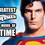 The Greatest Superman Movie of All-Time | Flickering Myth Podcast Mini