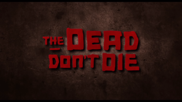 THE-DEAD-DONT-DIE-Official-Trailer-HD-In-Theaters-June-14-1-52-screenshot-600x338