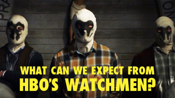 What Can We Expect From HBO's Watchmen? | Flickering Myth Podcast Mini