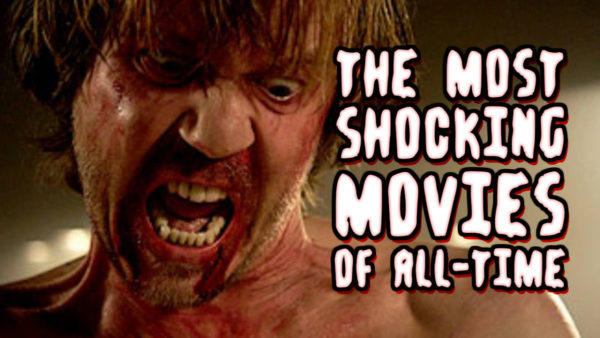 the-most-shocking-movies-of-all-time-2-600x338