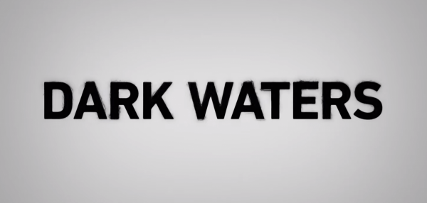 DARK-WATERS-Official-Trailer-HD-In-Theaters-November-22-2-24-screenshot-600x286