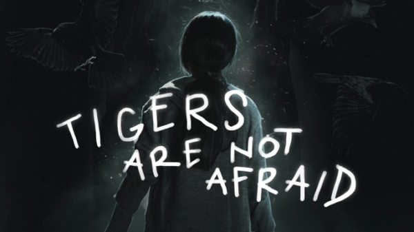 tigers-are-not-afraid-600x337