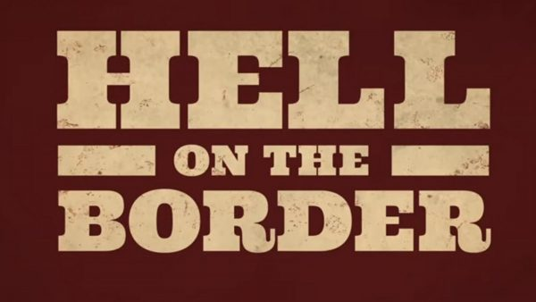 hell-on-the-border-600x338