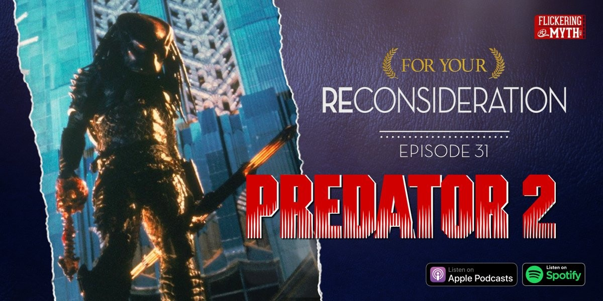Predator 2 | For Your Reconsideration Podcast #31