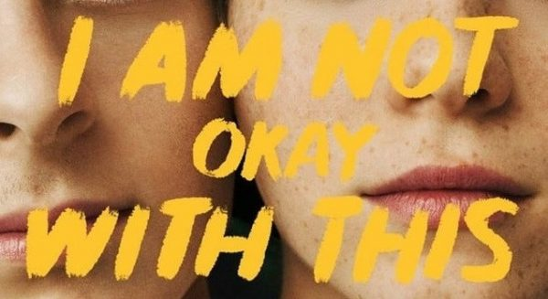 I-Am-Not-Okay-With-This-poster-600x327