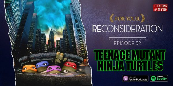 for-your-reconsideration-teenage-mutant-ninja-turtles-600x300