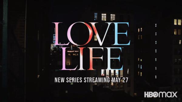 Love-Life-_-Official-Trailer-_-HBO-Max-1-42-screenshot-600x338