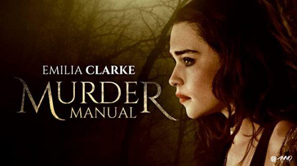 MURDER-MANUAL-EMILIA-CLARKE-600x337