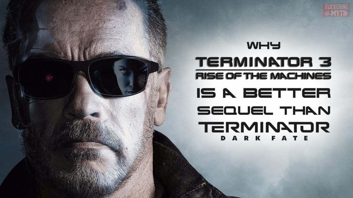 Why Terminator 3 is a Better Sequel than Terminator: Dark Fate
