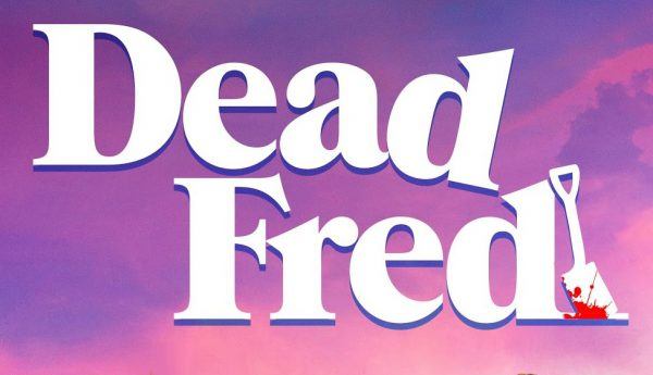 DEAD-FRED-FINISHED-1-600x345