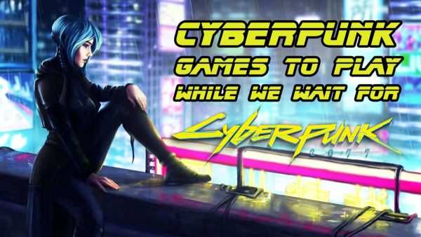 cyberpunk-games-to-play-600x338