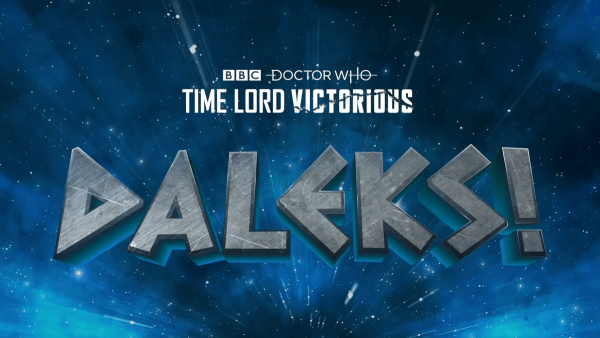 Daleks-Teaser-_-Time-Lord-Victorious-_-Doctor-Who-0-13-screenshot-600x338