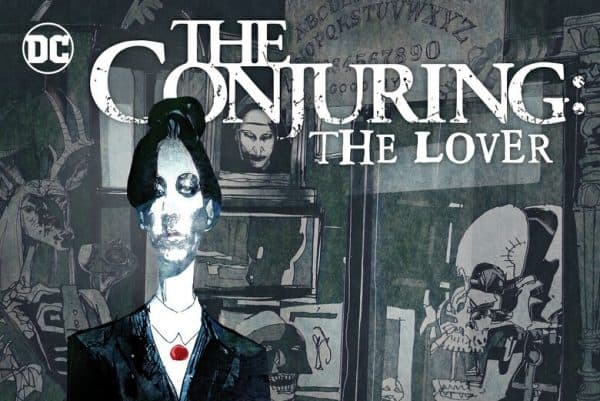 DC-Horror-The-Conjuring-The-Lover-1-1-600x401